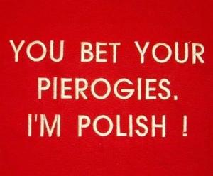 bet your pireogies