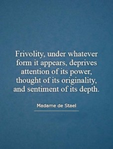 frivolity-under-whatever-form-it-appears-deprives-attention-of-its-power-thought-of-its-originality