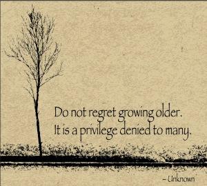 do-not-regret-growing-older