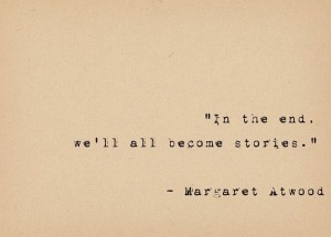 In the end we'll all become stories