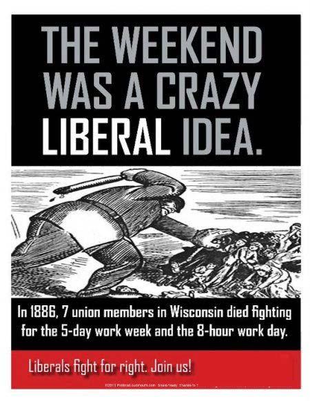 weekends were a crazy liberal idea